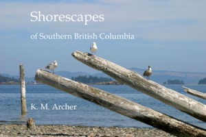 Shorescapes of Southern British Columbia by K. M. Archer