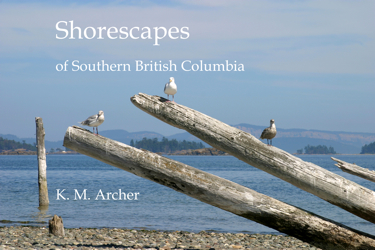 Shorescapes of Southern British Columbia by Katrina Archer